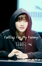 Falling For My Enemy // SEQUEL  by pinned-tae