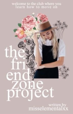 The Friendzone Project | MAY 2017 by misselementalxx