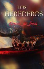 Los herederos © by Nestea_de_fresa