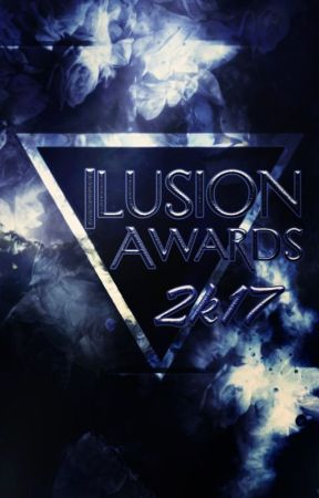 Ilusion Awards 2k17 [Inscripciones Cerradas] by IlusionAwards