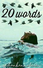 20 Words #2 by gedankenmalerei