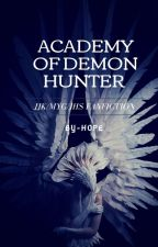 Academy Of Demon Hunter 》BTS by gabricia_2020