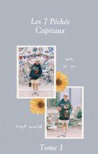 Les 7 Péchés Capitaux [Tome 1] by ParkMinHannah