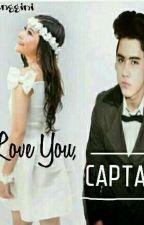 I Love You, Captain! by Hayatilelahbangg