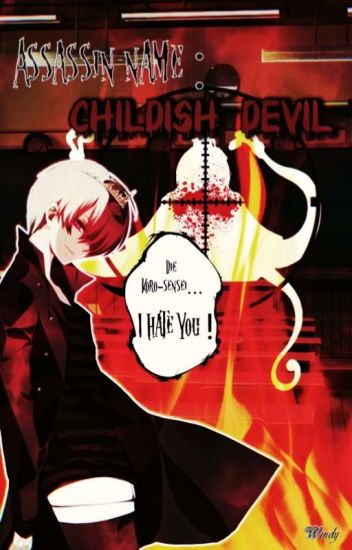Assassin name : Childish Devil (Karma x OC)
