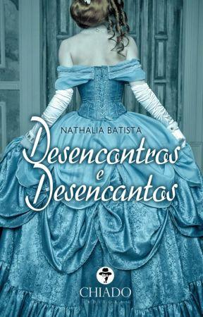 Desencontros e Desencantos by NathaliaBatistaAutor