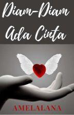 Diam Diam Ada Cinta by AmelAlana