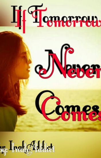 If Tomorrow Never Comes-(GirlXgirl)