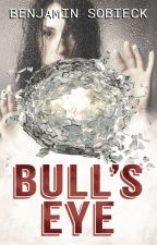 Bull's Eye: Confessions of a Fake Psychic Detective #3 by BenSobieck