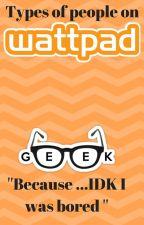 Types op wattpad + UPDATES Omdat dit mijn boek is en je me niet kunt stoppen 😃 by monkytails