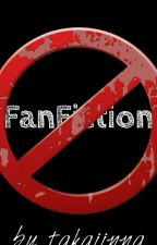FanFiction by takaiinna