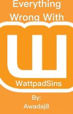 Everything Wrong With Wattpad - WattpadSins by AwadaJ8