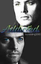 Addicted. (Destiel) by edding2000
