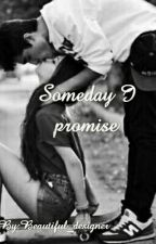 Someday I promise  by Band-Trash_28
