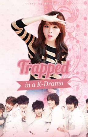 Trapped in a K-Drama by MelodyThio