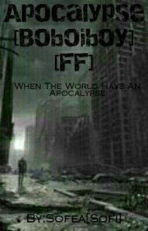 Apocalypse [Boboiboy FF] by adynasofea