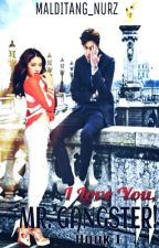 I Love You, Mr. Gangster! (ILYMG Book 1) by malditang_nurz