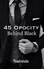 Fourty Fifth Opocity Behind Black (Edisi Revisi) by nadxnda