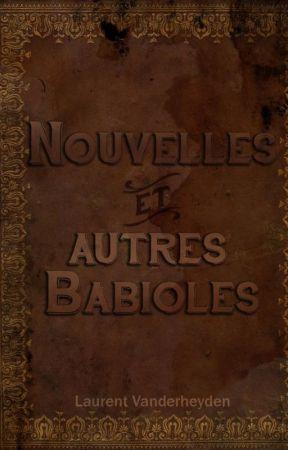 Nouvelles et autres babioles by LaurentVanderheyden
