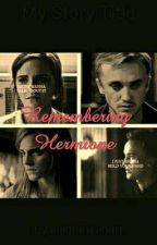 Remembering Hermione {A Dramione Fanfiction} by Ferret_Princess