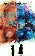 A little space for? by claudiaAlways011