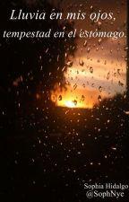 Lluvia en mis ojos, tempestad en el estómago by SophNye
