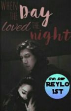 When the Day Loved the Night by NotTheYounglings