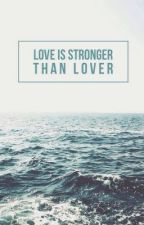 Love Is Stronger Than Lover by listyadwsr