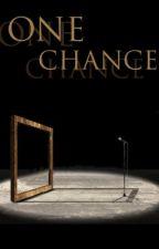 One Chance by drammaqueen20