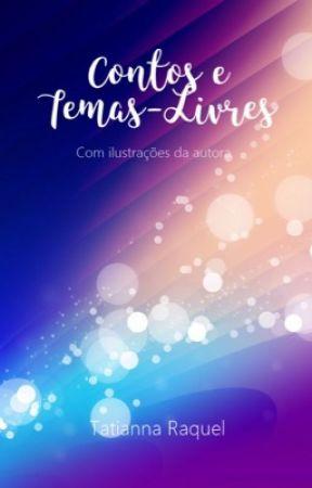 Contos e Temas-Livres by TatiannaRaquel