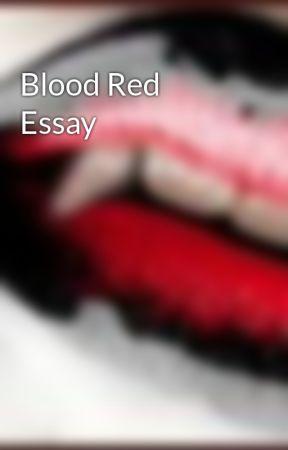 Blood Red Essay by LipsLikeAVampire