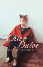 Chico Dulce | XiuChen by mixletters