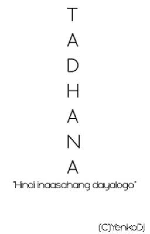Tadhana: Hindi Inaasahang Dayalogo. by shegotmyattention