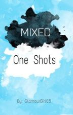 Mixed One Shots by GlamourGirl65