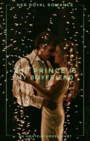 The Prince Is My Boyfriend by greentealovesbooks