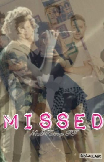 Missed (One Direction Fanfiction)