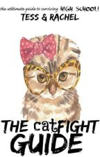 The Catfight Guide (ON HOLD INDEFINITELY) by snuffle_uffagus