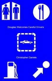 """Douglas Welcomes Careful Drivers"" - a novel by WrittenByChristopher"