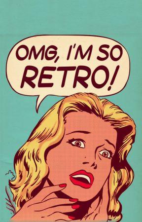 OMG, I'm so retro by loony_a