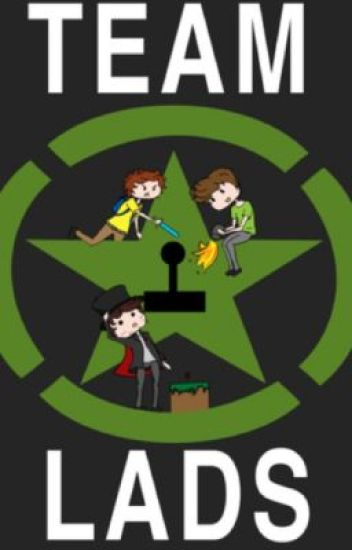 Team Lads (Achievement Hunter Fan fiction) - LittleRose951