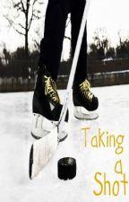 Taking a Shot (NHL Fan Fiction)[Finished] by KikiCanuck