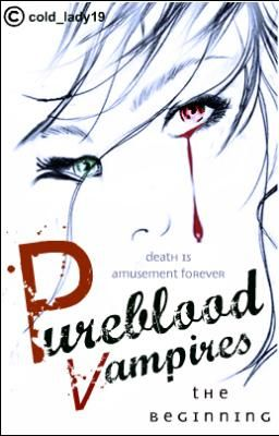 Pureblood Vampires Series (Book One and Two)