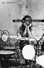 No es un para siempre (One Direction) by CarmenRx2