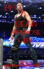 I'm A Dean Ambrose Girl by AmbroseAsylumInmate