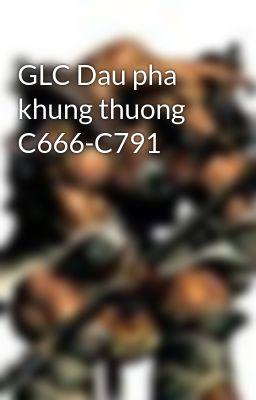 Đọc truyện GLC Dau pha khung thuong C666-C791