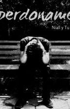 Perdoname, (niall y tu) by majito_payne