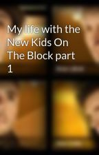 My life with the New Kids On The Block part 1 by AJMcleanlove