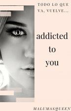 Addicted To You // Maluma by MalumasQueen