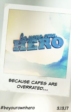 #BeYourOwnHero - Capes Are Overrated by LDCrichton