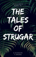 Tales Of Strugar by troy-hussain